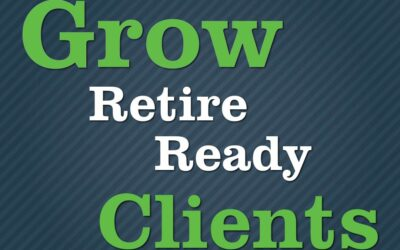 Grow Retire Ready Clients Podcast